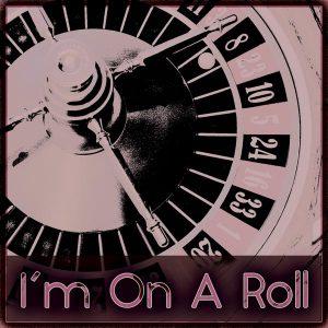 I'm On A Roll, an R&B Urban song for Film, TV and Advertising